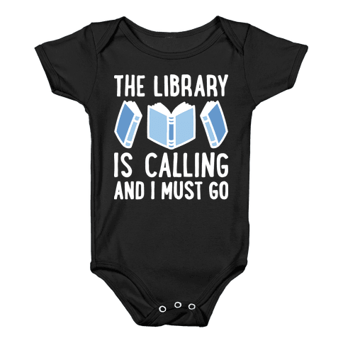 The Library Is Calling And I Must Go Baby Onesy