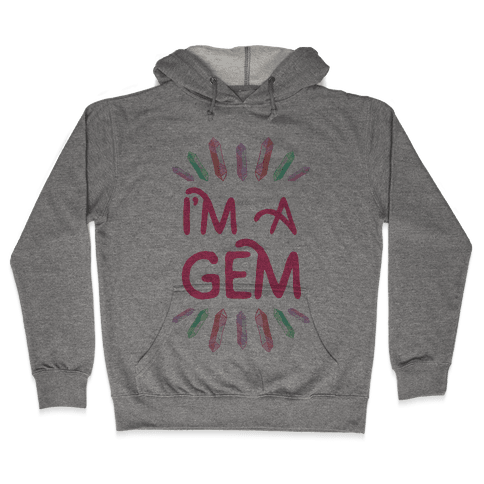 I'm A Gem  Hooded Sweatshirt