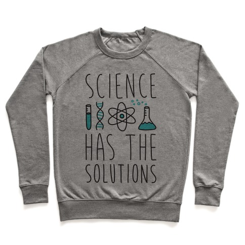 Science Has The Solutions Pullover