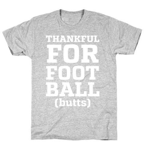 Thankful for Football Butts T-Shirt