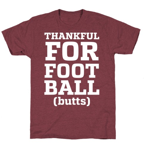 Thankful for Football Butts  Mens T-Shirt