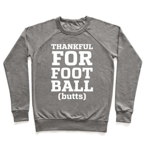 Thankful for Football Butts  Pullover