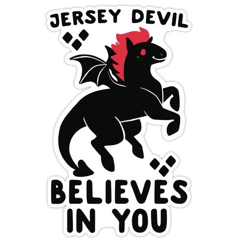 Jersey Devil Believes In You Die Cut Sticker