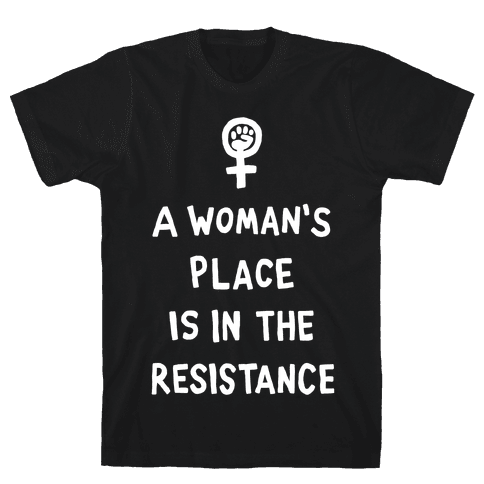 A Woman's Place Is In The Resistance Mens T-Shirt
