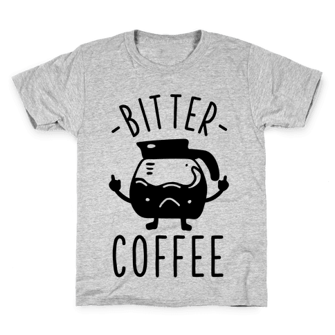 Bitter coffee Kids T-Shirt