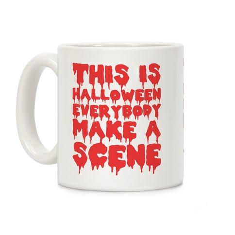 This Is Halloween Everybody Make A Scene Coffee Mug