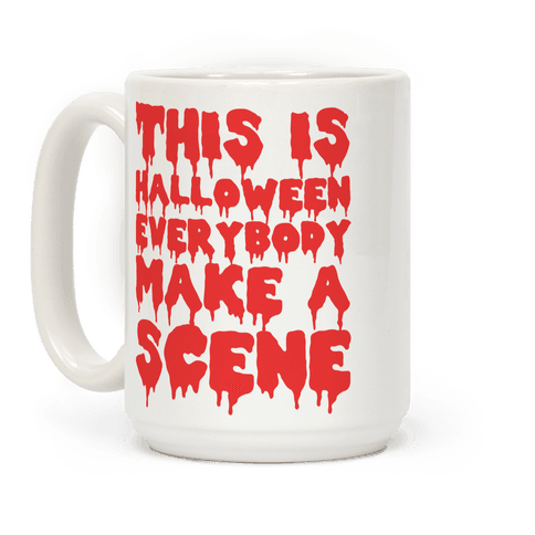 This Is Halloween Everybody Make A Scene Coffee Mug