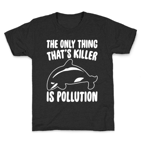 The Only Thing That's Killer Is Pollution White Print Kids T-Shirt