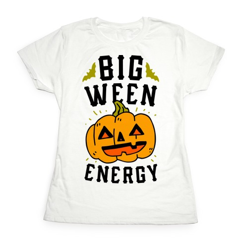 Big Ween Energy Womens T-Shirt