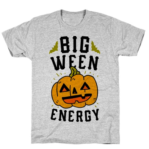 Big Ween Energy T-Shirt