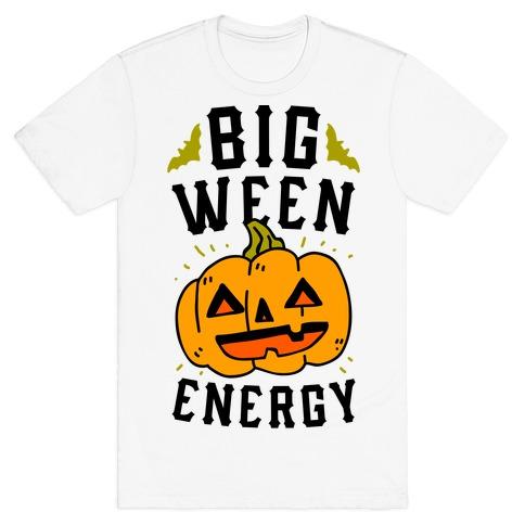 Big Ween Energy T-Shirt