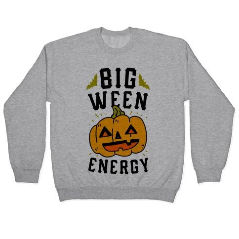 Big Ween Energy Pullover