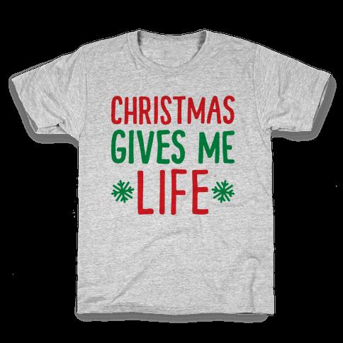 Christmas Gives Me Life Kids T-Shirt