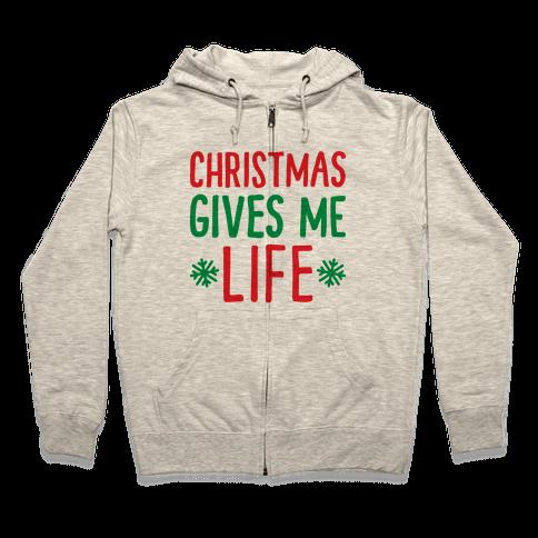 Christmas Gives Me Life Zip Hoodie