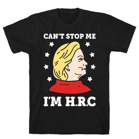Can't Stop Me I'm HRC (White) T-Shirt