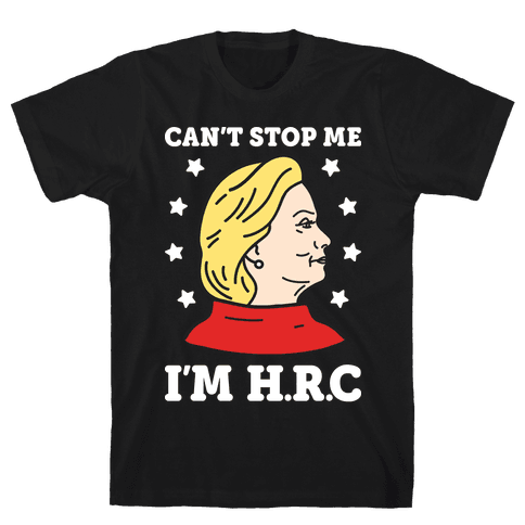 Can't Stop Me I'm HRC (White) Mens T-Shirt