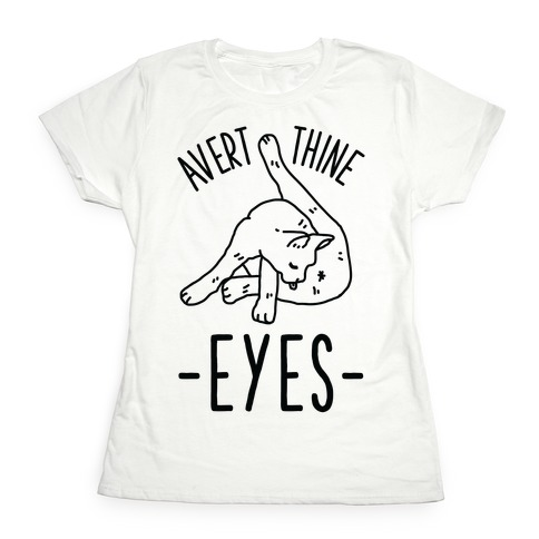 Avert Thine Eyes Cat Licking Butthole Womens T-Shirt