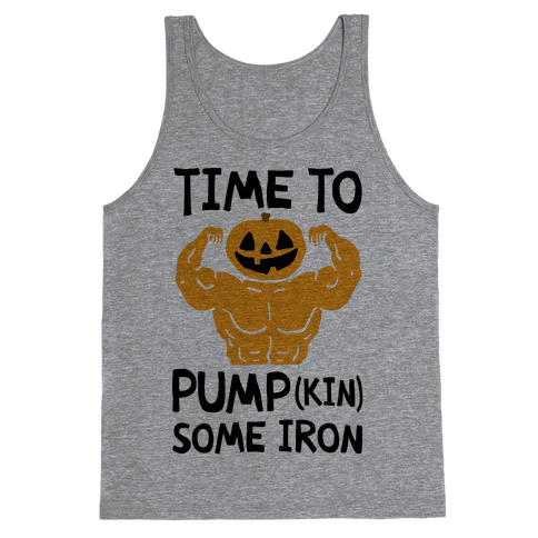 Time To Pumpkin Some Iron Tank Top