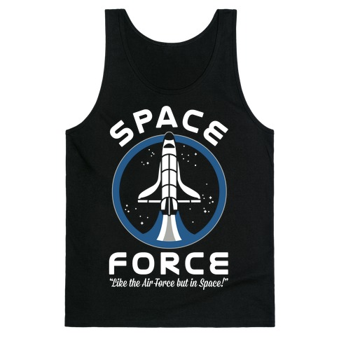 Space Force Like the Air Force But In Space Tank Top