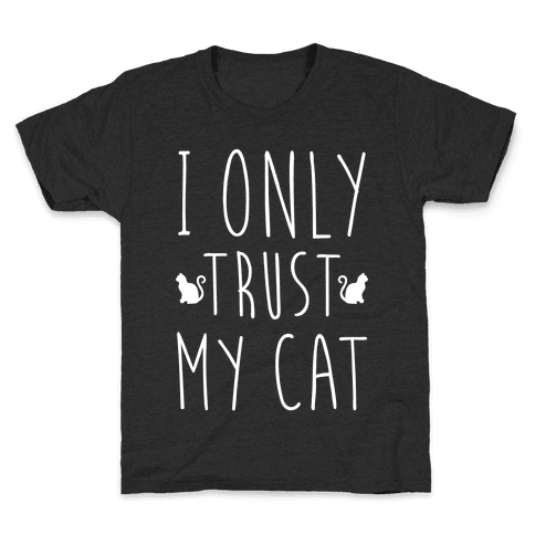 I Only Trust My Cat Kids T-Shirt