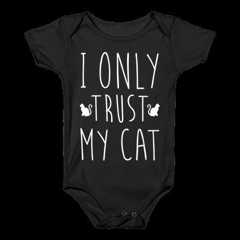 I Only Trust My Cat Baby Onesy