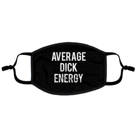 Average Dick Energy Flat Face Mask
