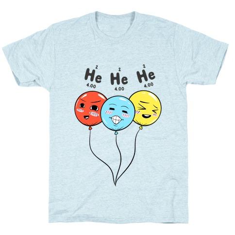 He He He T-Shirt