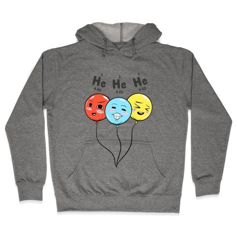 He He He Hooded Sweatshirt
