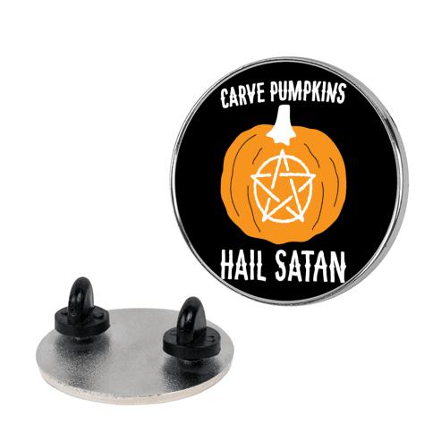 Carve Pumpkins Hail Satan Pin