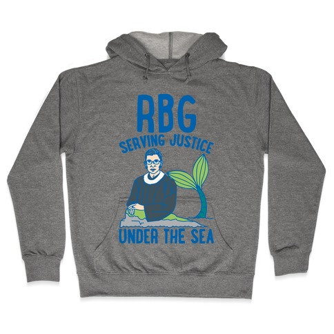 RBG Serving Justice Under The Sea Hooded Sweatshirt