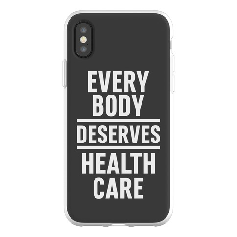 Every Body Deserves Health Care Phone Flexi-Case
