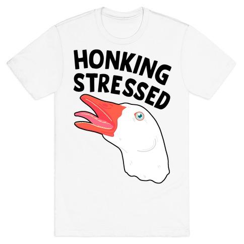 Honking Stressed Goose T-Shirt