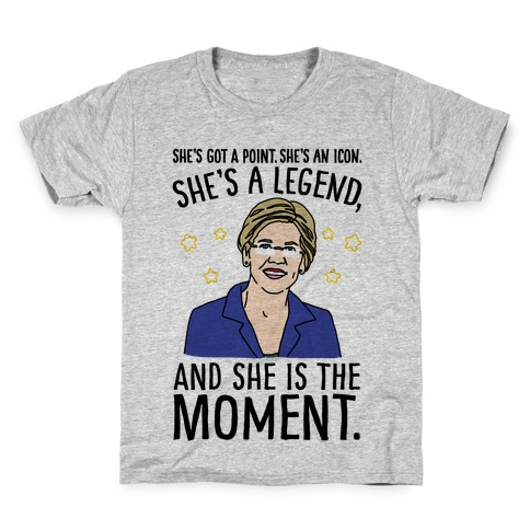 She's Got A Point She's An Icon She's A Legend and She Is The Moment Elizabeth Warren Parody Kids T-Shirt