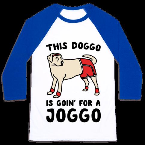 This Doggo Is Goin' For A Joggo  Baseball Tee