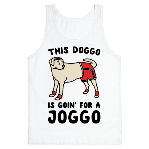 This Doggo Is Goin' For A Joggo  Tank Top