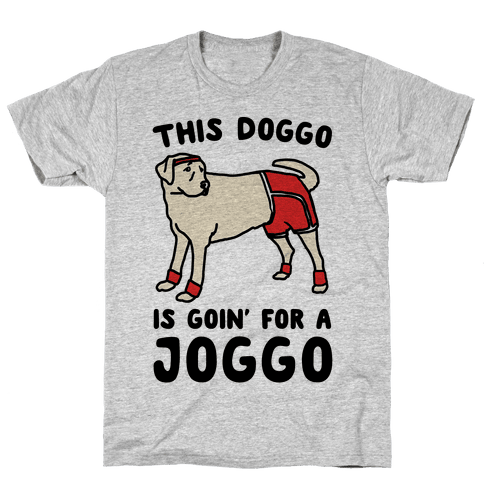 This Doggo Is Goin' For A Joggo  Mens T-Shirt