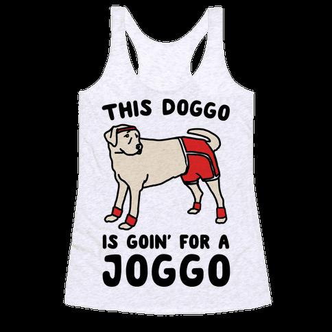 This Doggo Is Goin' For A Joggo  Racerback Tank Top