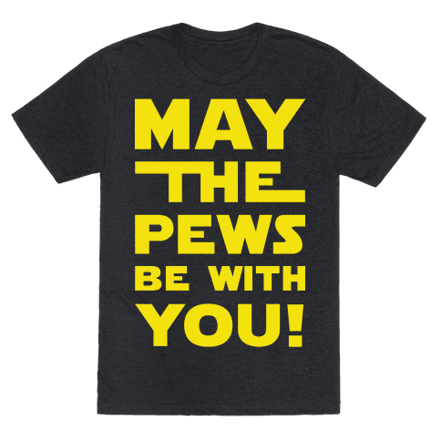 May The Pews Be With You