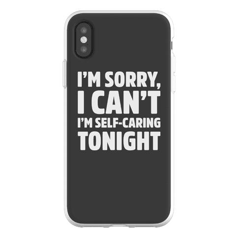 I'm Sorry I Can't I'm Self-Caring Tonight Phone Flexi-Case