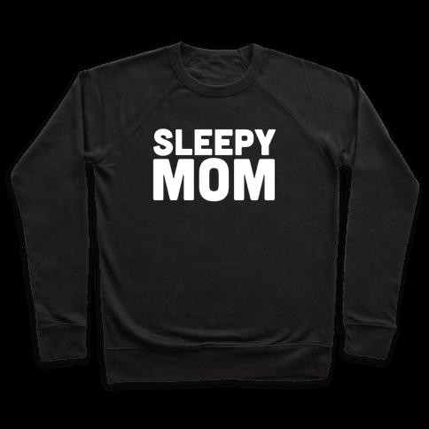 Sleepy Mom Pullover
