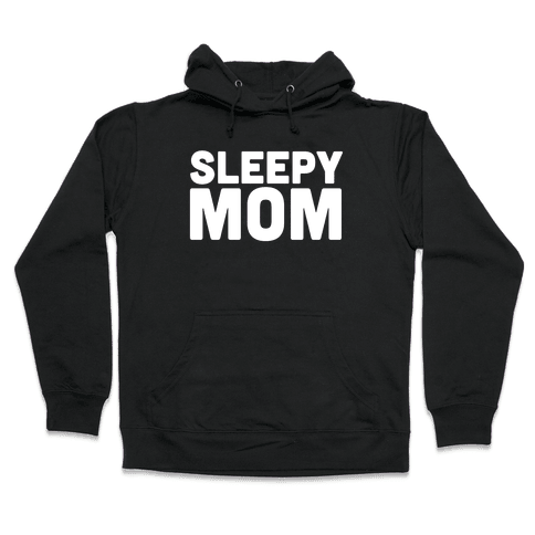 Sleepy Mom Hooded Sweatshirt
