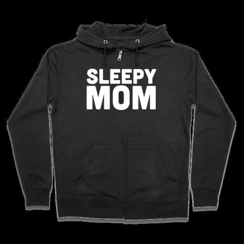 Sleepy Mom Zip Hoodie