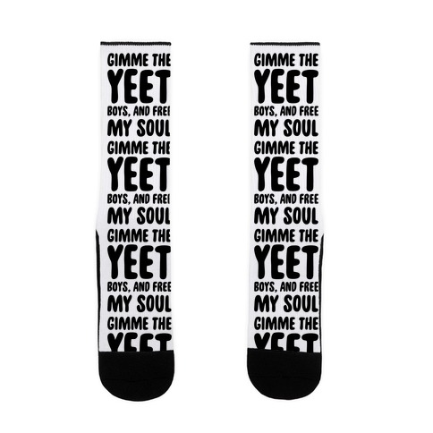 Gimme The YEET Boys, And Free My Soul Sock