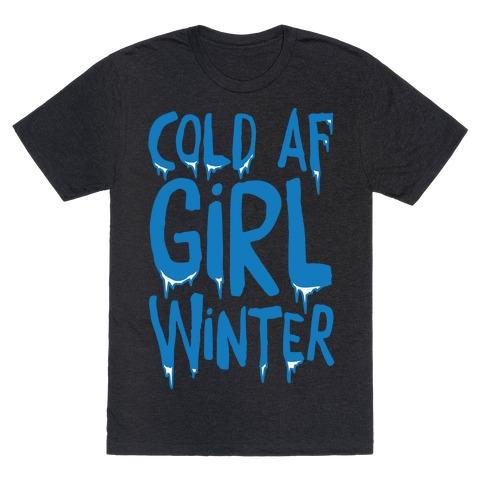 Cold Af Girl Winter Parody White Print T-Shirt