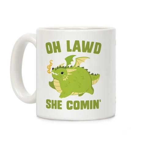 OH LAWD SHE COMIN' Dragon Coffee Mug