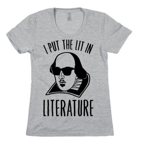I Put The Lit In Literature Womens T-Shirt