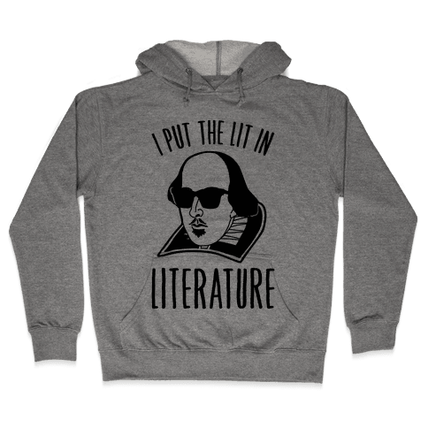 I Put The Lit In Literature Hooded Sweatshirt