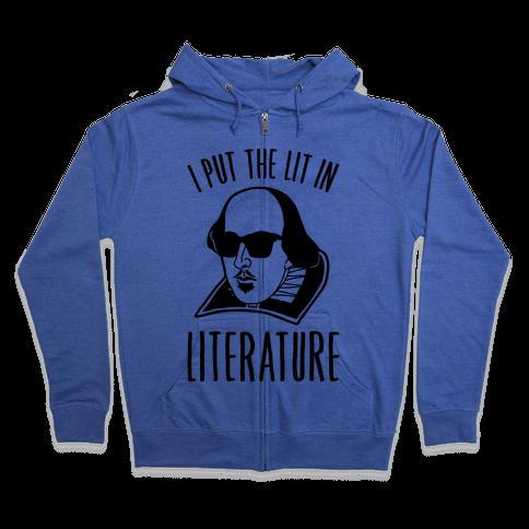 I Put The Lit In Literature Zip Hoodie