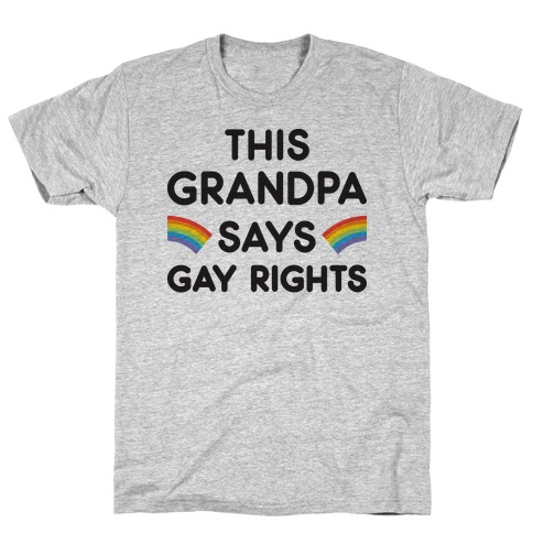 This Grandpa Says Gay Rights T-Shirt
