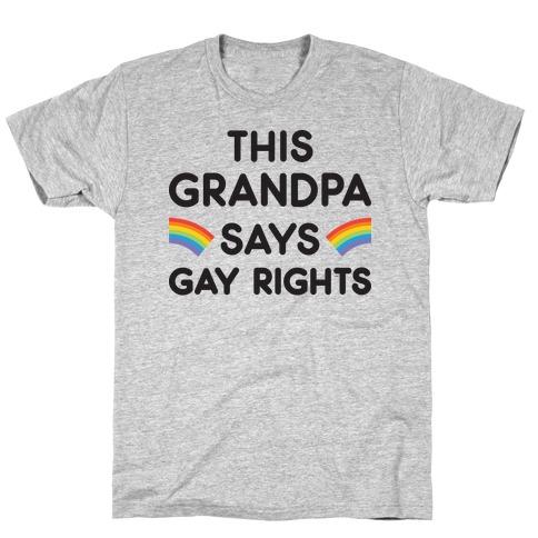 This Grandpa Says Gay Rights Mens/Unisex T-Shirt